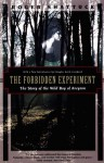 The Forbidden Experiment: The Story of the Wild Boy of Aveyron (Kodansha Globe) - Roger Shattuck, Douglas Keith Candland