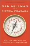 The Creative Compass: Writing Your Way from Inspiration to Publication - Sierra Prasada, Dan Millman