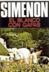 El Blanco con Gafas - Georges Simenon