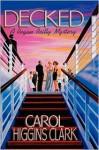 Decked - Carol Higgins Clark