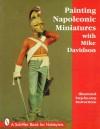 Painting Napoleonic Miniatures - Mike Davidson, Jeffrey B. Snyder