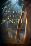 By That Sin Fell the Angels - Jamie Fessenden
