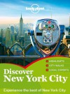 Lonely Planet Discover New York City (Travel Guide) - Lonely Planet, Cristian Bonetto, Michael Grosberg, Carolina A Miranda, Brandon Presser