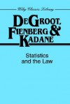Statistics and the Law (Wiley Series in Probability and Statistics - Applied Probability and Statistics Section) - Morris H. DeGroot