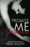 Promise Me Darkness (Volume 1) - Paige Weaver
