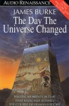 The Day the Universe Changed (Audio) - James Burke