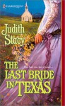 The Last Bride in Texas - Judith Stacy