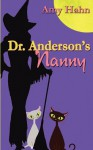 Dr. Anderson's Nanny - Amy Hahn