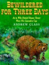 Bewildered for Three Days: As to Why Daniel Boone Never Wore His Coonskin Cap - Andrew Glass