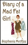 Diary of a Mad Fat Girl - Stephanie McAfee