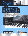 Power Tools for Synthesizer Programming: The Ultimate Reference for Sound Design (Power Tools Series) - Jim Aikin