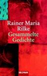 Gesammelte Gedichte - Rainer Maria Rilke
