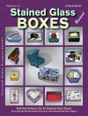 Stained Glass Boxes - Randy A. Wardell, Judy Wardell