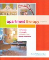 Apartment Therapy presents real homes, real people, hundreds of real design solutions - Maxwell Gillingham-Ryan, Jill Slater, Janel Laban