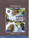 Workbook for Paramedic Care: Principles & Practice, Volume 1 - Bryan E. Bledsoe, Robert S. Porter, Richard A. Cherry