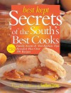 Best Kept Secrets of the South's Best Cooks: Family Secrets & Test Kitchen Tips Revealed Plus Over 350 Recipes - Southern Living Magazine