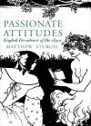 Passionate Attitudes: The English Decadence of the 1890s - Matthew Sturgis