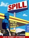 spill - Randy Attwood