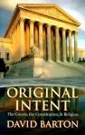 Original Intent: The Courts, the Constitution, & Religion - David Barton