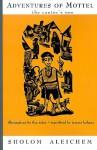 Adventures of Mottel the Cantor's Son - Sholem Aleichem, Ilya Schor, Tamara Kahana