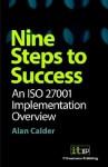 Nine Steps to Success: An ISO 27001 Implementation Overview - Alan Calder