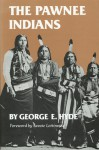 The Pawnee Indians - George E. Hyde, Savoie Lottinville