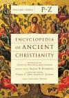Encyclopedia of Ancient Christianity, Vol. 3. P-Z - Angelo Di Berardino, Thomas C. Oden, Joel C Elowsky