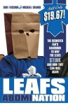 Leafs AbomiNation: The dismayed fan's handbook to why the Leafs stink and how they can rise again - Dave Feschuk, Michael Grange