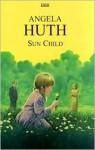 Sun Child - Angela Huth
