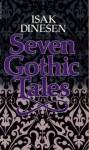 Seven Gothic Tales - Isak Dinesen, Karen Blixen