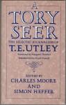A Tory Seer: The Selected Journalism of T. E. Utley - T.E. Utley, Charles Moore, Simon Heffer, Margaret Thatcher, Enoch Powell