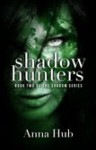 Shadow Hunters - Anna Hub