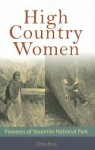 High Country Women: Pioneers of Yosemite National Park - Chris Enss
