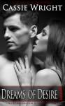 Dreams of Desire #1 - Cassie Wright