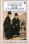 A Year with the Ladies of Llangollen - Eleanor Butler, Elizabeth Mavor
