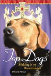 Top Dogs: Making it to Westminster (For Dummies (Pets)) - Deborah Wood