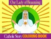 Our Lady of Beauraing Coloring Book: A Catholic Story Coloring Book - Mary Fabyan Windeatt, Gedge Harmon
