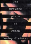 The Private Parts Of Women - Lesley Glaister
