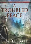 A Troubled Peace - Laura Malone Elliott