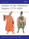 Armies of the Ottoman Empire 1775-1820 - David Nicolle