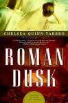 Roman Dusk: A Novel of the Count Saint-Germain - Chelsea Quinn Yarbro