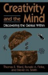 Creativity And The Mind - Thomas B. Ward, Steven M. Smith, Ronald A. Finke