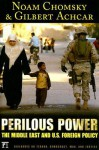 Perilous Power: The Middle East & US Foreign Policy - Noam Chomsky, Gilbert Achcar, Stephan R. Shalom