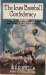 The Iowa Baseball Confederacy - W.P. Kinsella, HC: HM