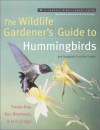 The Wildlife Gardener's Guide to Hummingbirds and Songbirds from the Tropics - Jack Griggs
