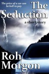 The Seduction (Monsters in the Machines) - Roh Morgon