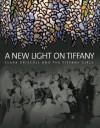 A New Light on Tiffany: Clara Driscoll and the Tiffany Girls - Martin Eidelberg, Nina Gray