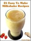 25 Easy To Make Milkshake Recipes - Pamela Briggs