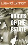 Voices of the Estate: a play - David Simon