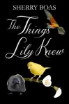 The Things Lily Knew (Lily, #4) - Sherry Boas